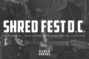 Shred Fest will be in D.C. for two nights, starting this Friday, Oct. 18!
